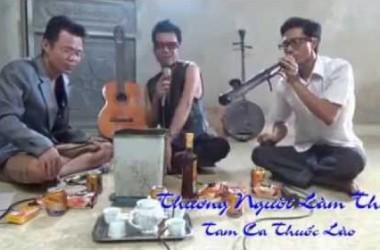 Nhạc chế – Thương người làm thuê – Tam ca thuốc Lào