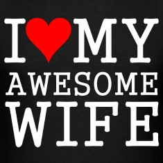 i-love-my-awesome-wife